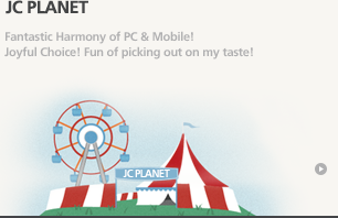 JC Planet - Fantastic Harmony of PC & Mobile! Joyful Choice! Fun of picking out on my taste!